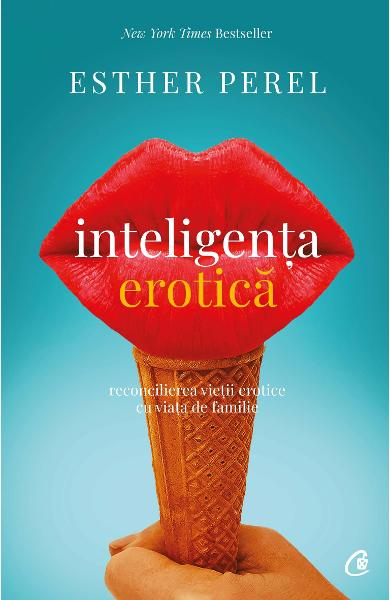 Inteligenta erotica - Esther Perel