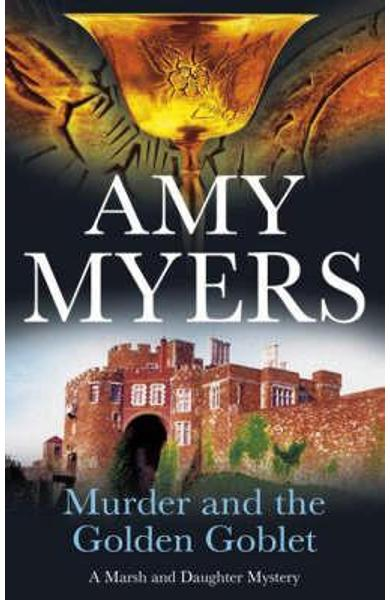 Murder and the Golden Goblet - Amy Myers