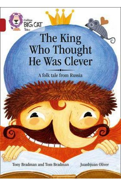 King Who Thought He Was Clever: A Folk Tale from Russia