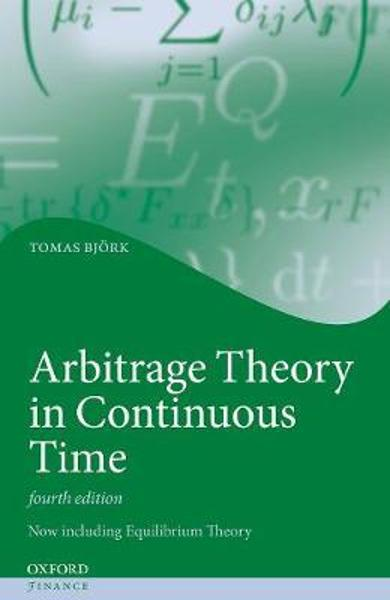 Arbitrage Theory in Continuous Time - Tomas Bjork