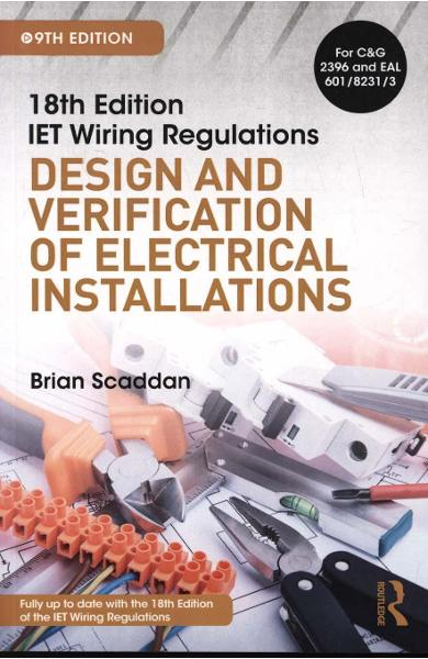IET Wiring Regulations: Design and Verification of Electrica - Brian Scaddan