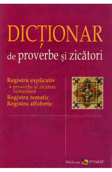 Dictionar de proverbe si zicatori