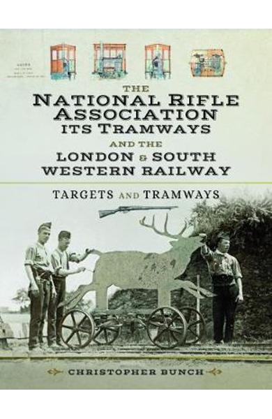 National Rifle Association Its Tramways and the L & S W R
