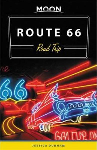Moon Route 66 Road Trip (Second Edition) - Jessica Dunham