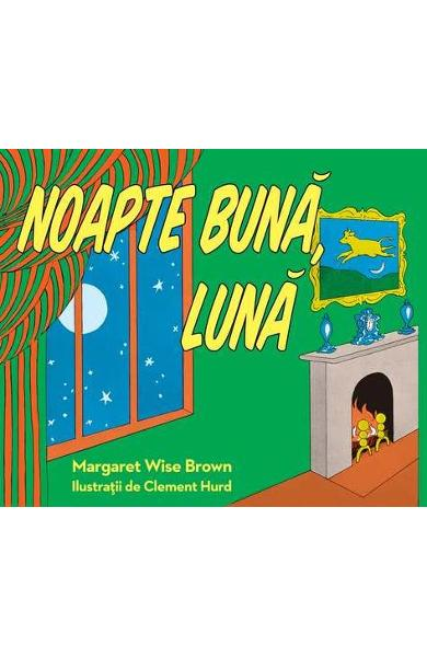 Noapte buna, Luna - Margaret Wise Brown, Clement Hurd