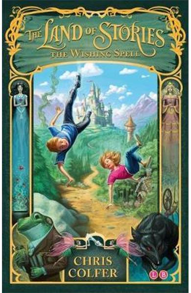 Land of Stories: The Wishing Spell - Chris Colfer