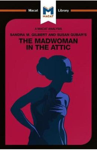 Sandra M. Gilbert and Susan Gubar's The Madwoman in the Atti