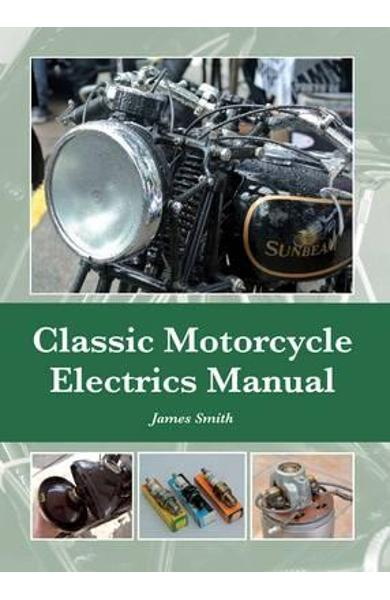 Classic Motorcycle Electrics Manual - James Smith