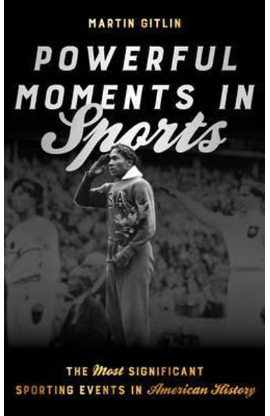 Powerful Moments in Sports - Martin Gitlin