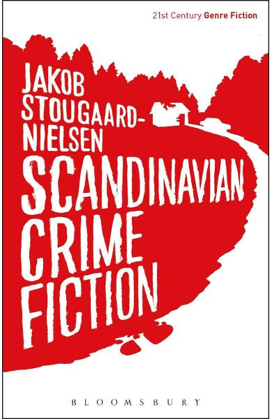 Scandinavian Crime Fiction - Jakob Stougaard Nielsen
