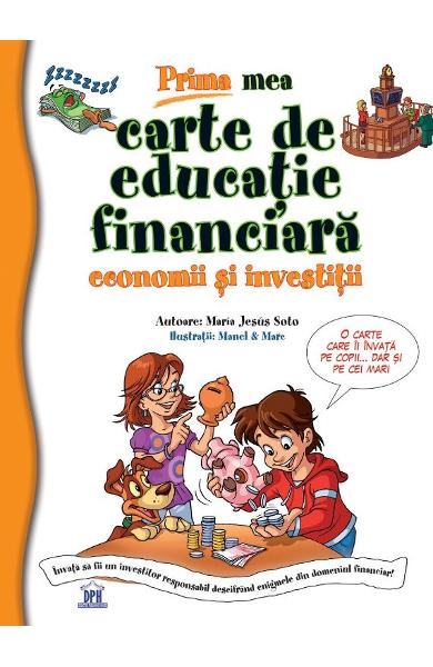 Prima mea carte de educatie financiara - Maria Jesus Soto