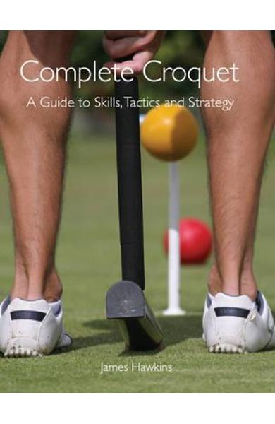 Complete Croquet - James Hawkins