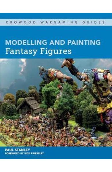 Modelling and Painting Fantasy Figures - Paul Stanley