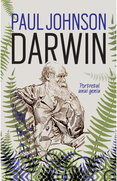 Darwin, portetul unui geniu - Paul Johnson
