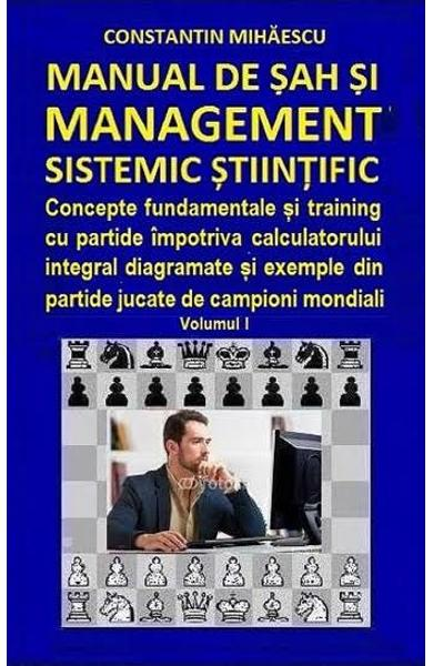Manual de sah si management sistemic stiintific vol.1 - Constantin Mihaescu