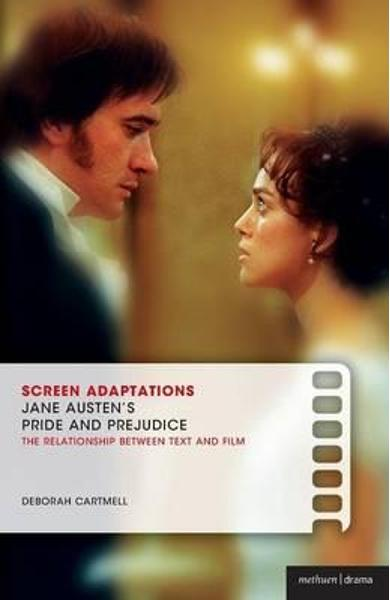 Screen Adaptations: Jane Austen's Pride and Prejudice
