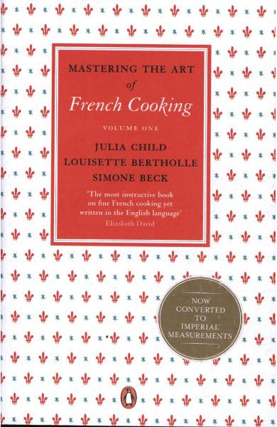 Mastering the Art of French Cooking, Vol.1 - Julia Child