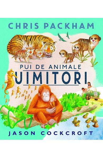 Pui de animale uimitori - Chris Packham