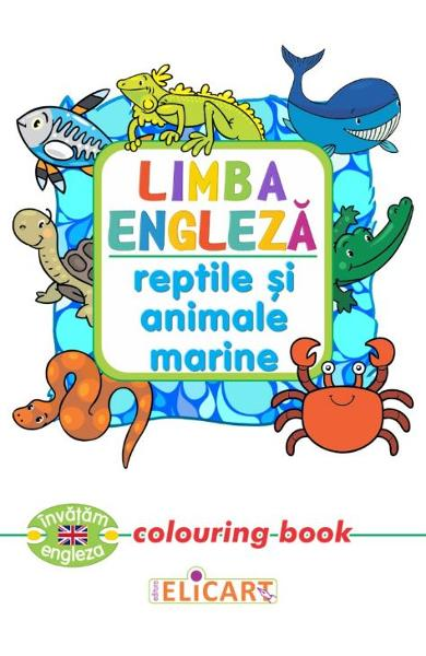 Limba engleza: Reptile si animale marine (Colouring Book)