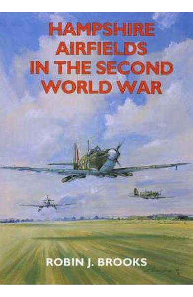 Hampshire Airfields in the Second World War
