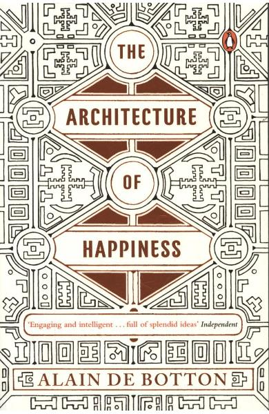 Architecture of Happiness - Alain de Botton