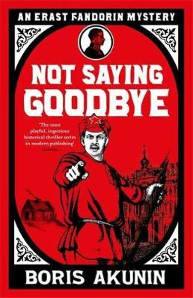 Not Saying Goodbye - Boris Akunin