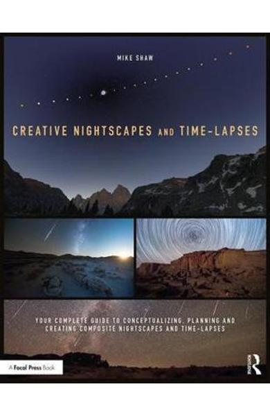 Creative Nightscapes and Time-Lapses