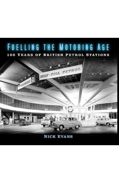 Fuelling the Motoring Age - Nick Evans