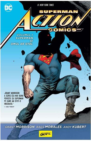 Superman Action Comics vol.1: Superman si Omul de otel - Grant Morrison, Rags Morales, Andy Kubert