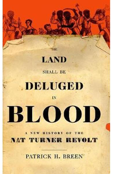 Land Shall Be Deluged in Blood - Patrick H Breen