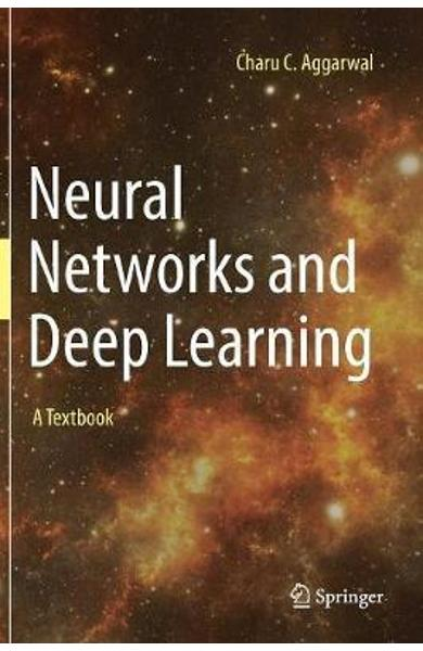 Neural Networks and Deep Learning - Charu C Aggarwal