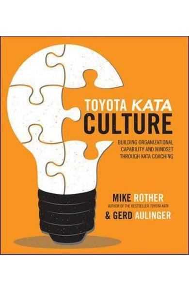 Toyota Kata Culture: Building Organizational Capability and -  Rother