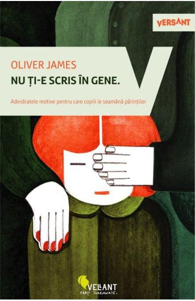 Nu ti-e scris in gene - Oliver James