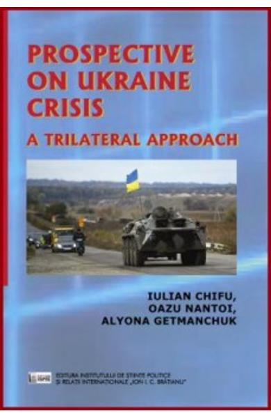 Prospective on Ukraine Crisis: A trilateral approach - Iulian Chifu