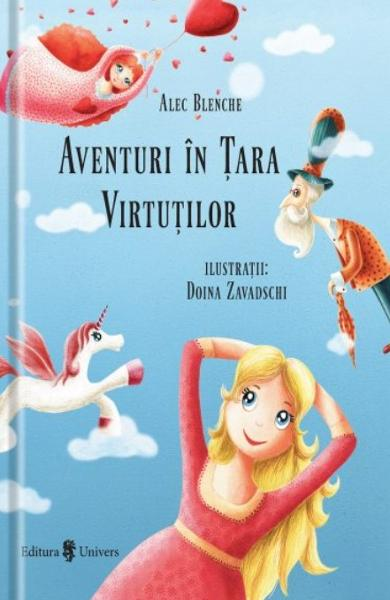 Aventuri in Tara Virtutilor - Alec Blenche, Doina Zavadschi