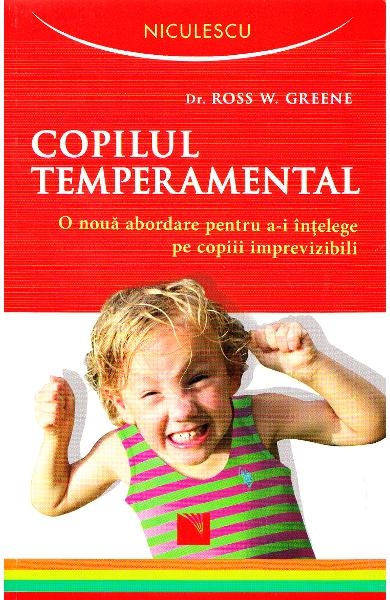 Copilul temperamental - Ross W. Greene