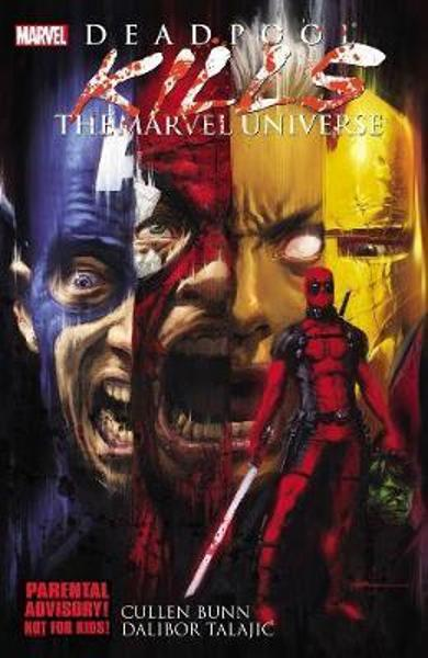 Deadpool Kills The Marvel Universe - Cullen Bunn