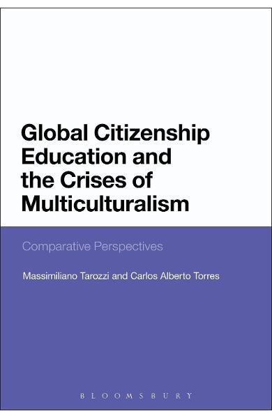Global Citizenship Education and the Crises of Multicultural - Massimiliano Tarozzi