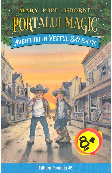 Portalul magic 10: Aventuri in Vestul Salbatic - Mary Pope Osborne
