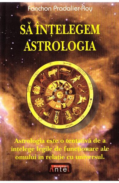 Sa intelegem astrologia - Fanchon Pradalier-Roy