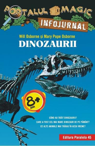 Portalul Magic Infojurnal: Dinozaurii - Will Osborne, Mary Pope Osborne