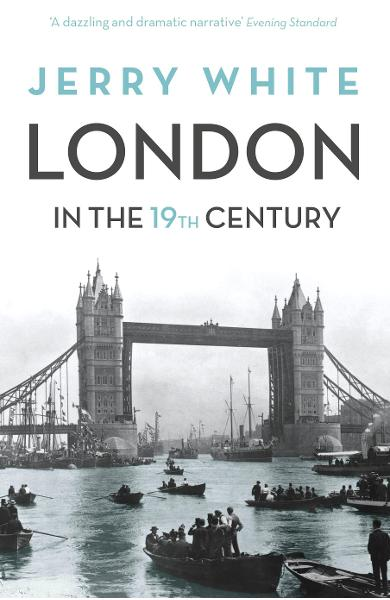 London In The Nineteenth Century - Jerry White