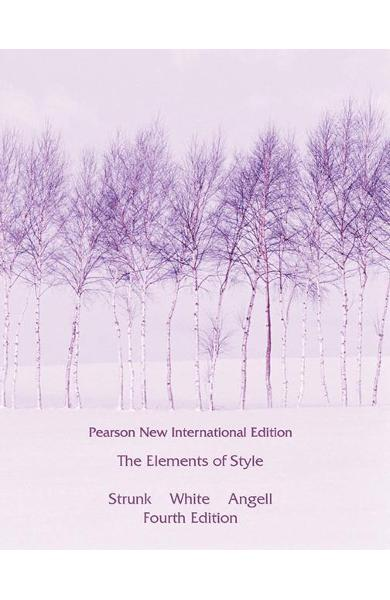 Elements of Style, The: Pearson New International Edition - William Strunk