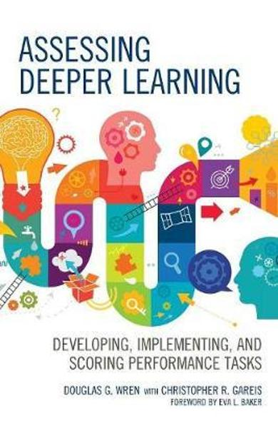 Assessing Deeper Learning - Douglas Wren