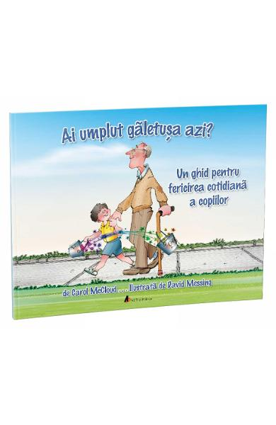 Ai umplut galetusa azi? - Carol McCloud, David Messing