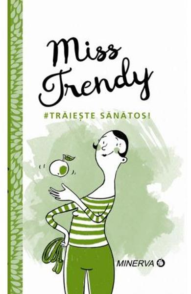 Miss Trendy - Traieste sanatos!