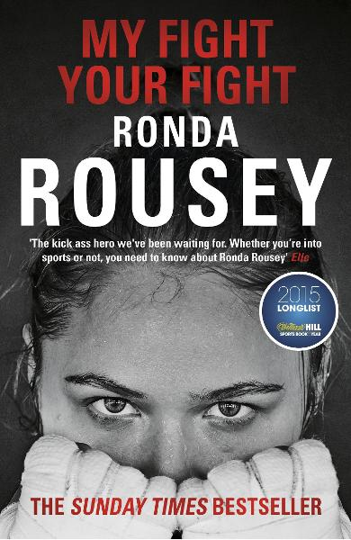 My Fight Your Fight - Ronda Rousey