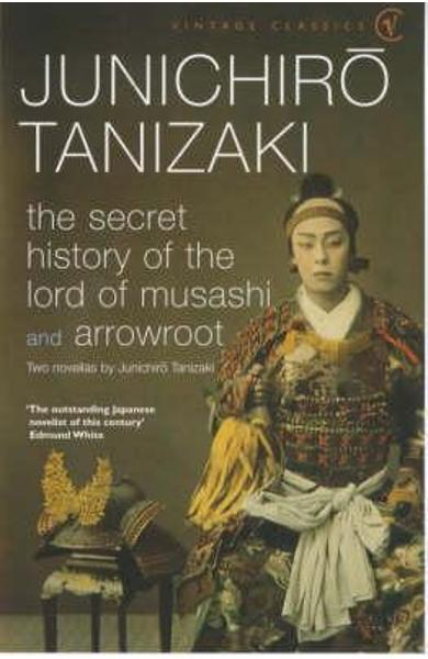 Secret History Of The Lord Of Musashi - Junichiro Tanizaki