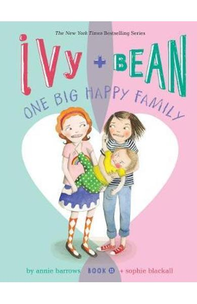 Ivy and Bean One Big Happy Family (Book 11) - Annie Barrows