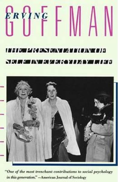 Presentation of Self in Everyday Life - Erving Goffman